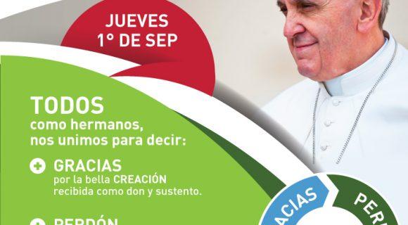 1° Septiembre - Jornada Mundial de Oración por el  Cuidado de la Creación (Papa, sin dirección, sin espacio)